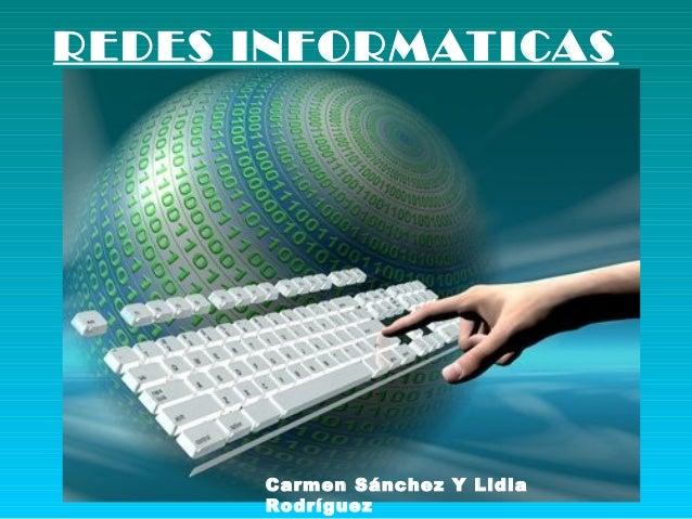 REDES INFORMATICAS Carmen Sánchez Y Lidia Rodríguez