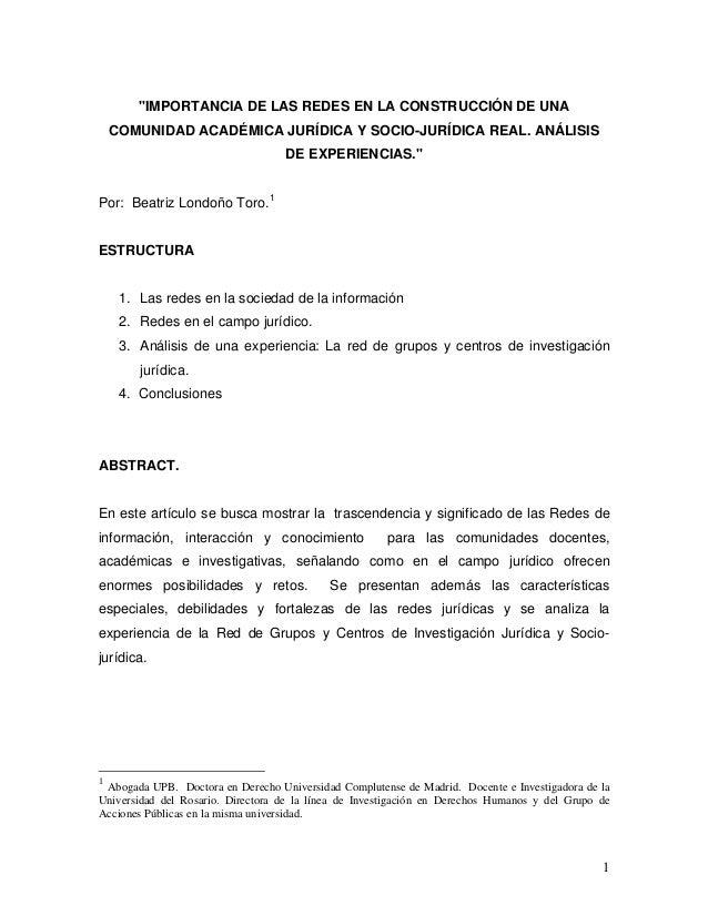 """1""""IMPORTANCIA DE LAS REDES EN LA CONSTRUCCIÓN DE UNACOMUNIDAD ACADÉMICA JURÍDICA Y SOCIO-JURÍDICA REAL. ANÁLISISDE EXPERIE..."""