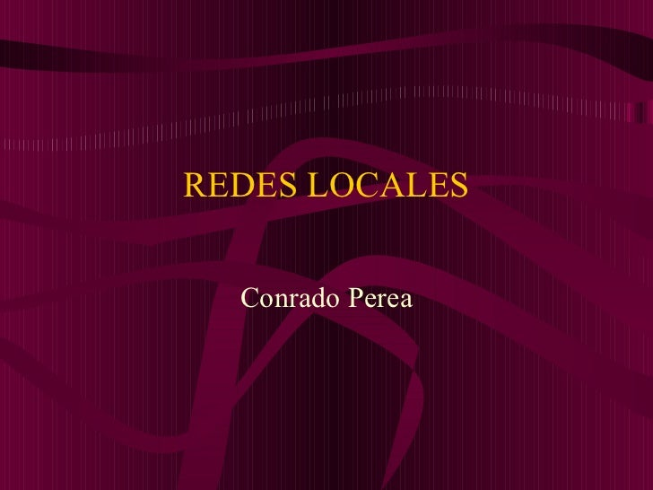 REDES LOCALES Conrado Perea