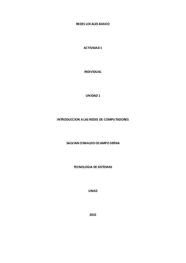 REDES LOCALES BASICO ACTIVIDAD 1 INDIVIDUAL UNIDAD 1 INTRODUCCION A LAS REDES DE COMPUTADORES SALVIAN OSWALDO OCAMPO SERNA...