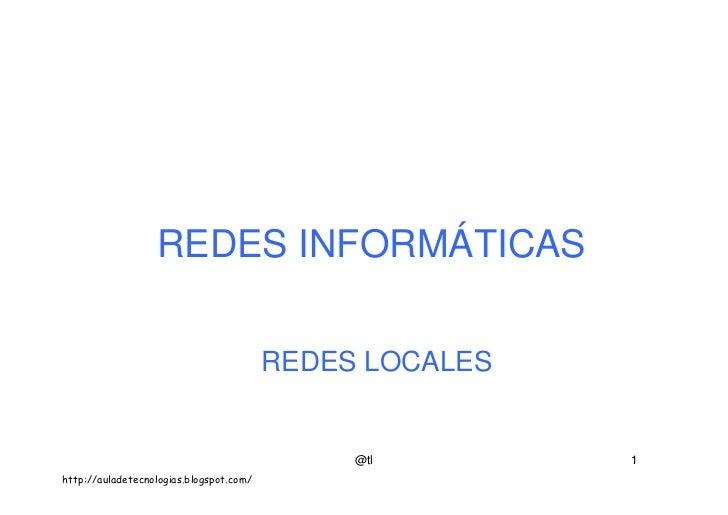 REDES INFORMÁTICAS                                            REDES LOCALES                                               ...