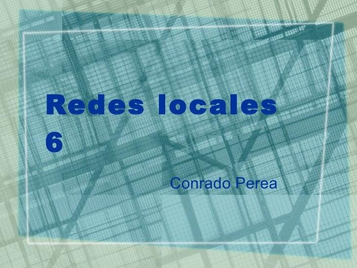 Redes locales 6 Conrado Perea