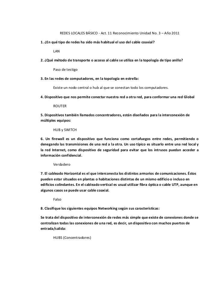 REDES LOCALES BÁSICO - Act. 11 Reconocimiento Unidad No. 3 – Año 2011<br />1. ¿En qué tipo de redes ha sido más habitual e...