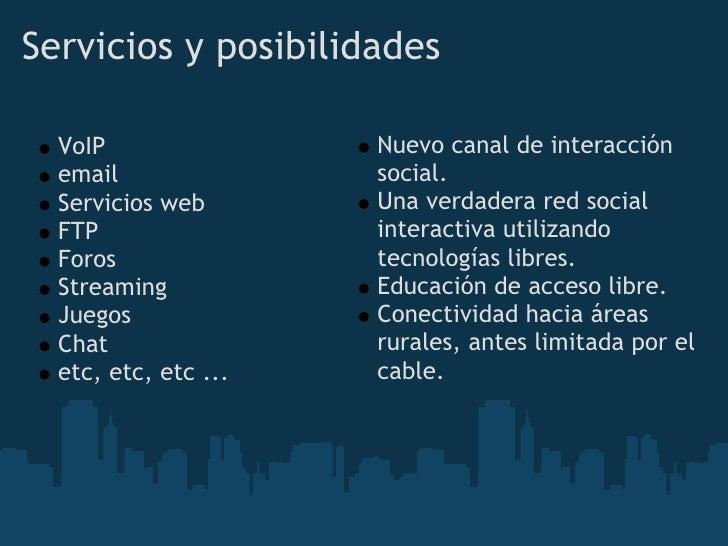 Servicios y posibilidades    VoIP                Nuevo canal de interacción   email               social.   Servicios web ...