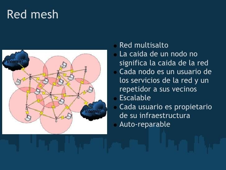 Red mesh             Red multisalto            La caida de un nodo no            significa la caida de la red            C...