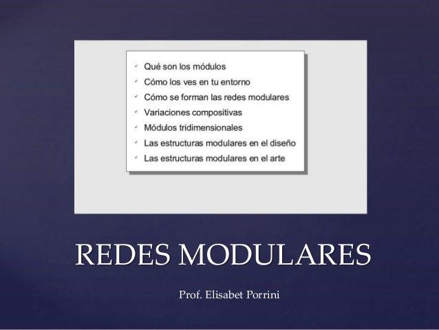 REDES MODULARES  Prof. Elisabet Porrini