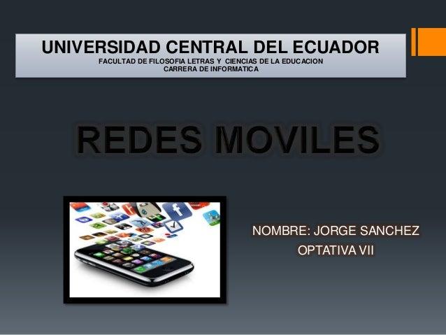 UNIVERSIDAD CENTRAL DEL ECUADOR FACULTAD DE FILOSOFIA LETRAS Y CIENCIAS DE LA EDUCACION CARRERA DE INFORMATICA NOMBRE: JOR...