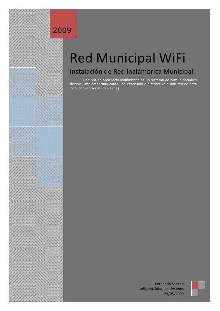 2009       Red Municipal WiFi    Instalación de Red Inalámbrica Municipal             Una red de área local inalámbrica es...