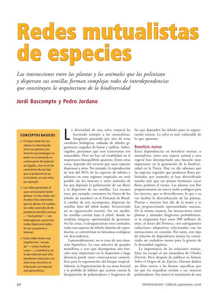 Redes mutualistas de especies Las interacciones entre las plantas y los animales que las polinizan y dispersan sus semilla...