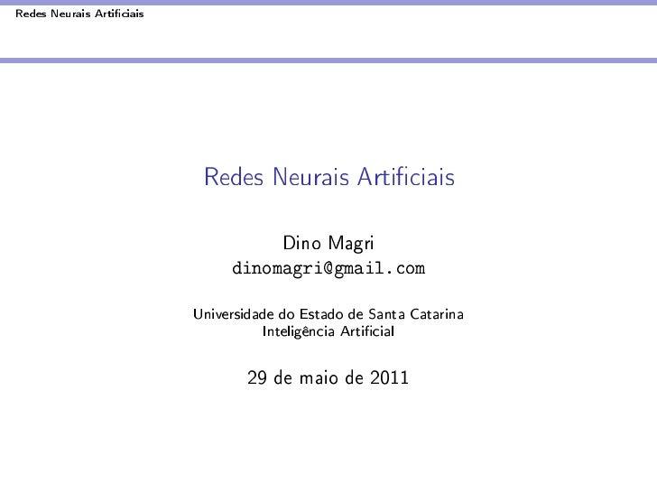 Redes Neurais Articiais                            Redes Neurais Articiais                                     Dino Magri ...