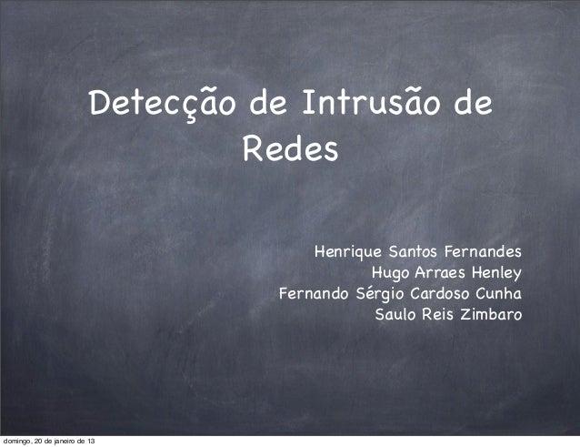 Detecção de Intrusão de                                  Redes                                        Henrique Santos Fern...