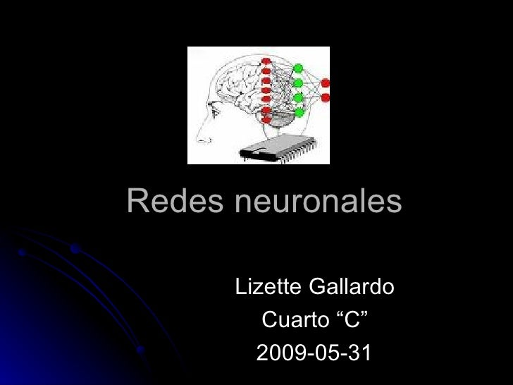 """Redes neuronales Lizette Gallardo Cuarto """"C"""" 2009-05-31"""