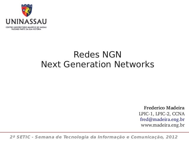 Redes NGN            Next Generation Networks                                                   FredericoMadeira         ...