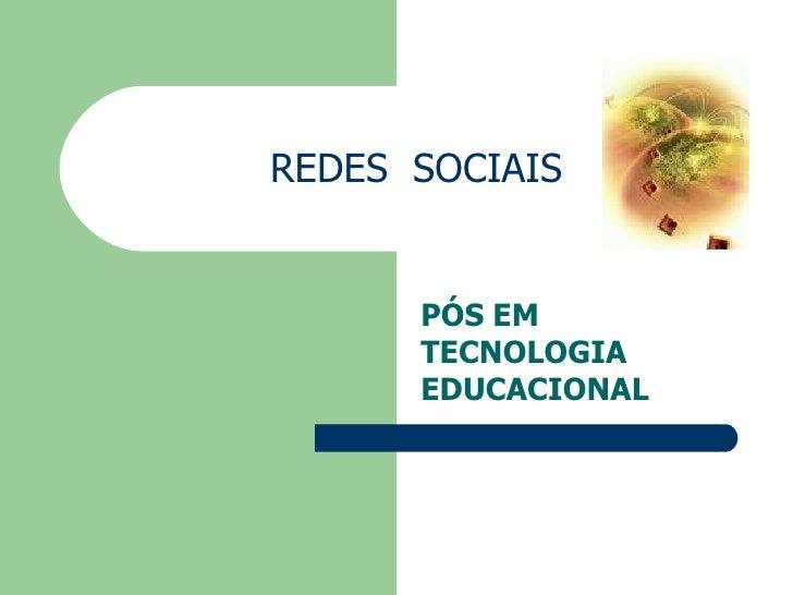 REDES  SOCIAIS PÓS   EM TECNOLOGIA EDUCACIONAL