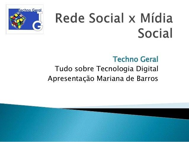 Techno Geral Tudo sobre Tecnologia Digital Apresentação Mariana de Barros