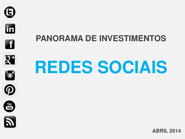 PANORAMA DE INVESTIMENTOS REDES SOCIAIS ABRIL 2014