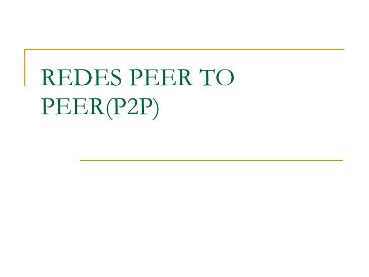 REDES PEER TO PEER(P2P)