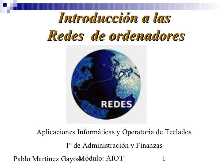 Introducción a las         Redes de ordenadores      Aplicaciones Informáticas y Operatoria de Teclados               1º d...