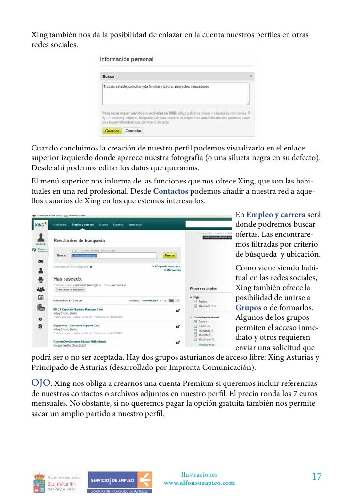 Xing también nos da la posibilidad de enlazar en la cuenta nuestros perfiles en otrasredes sociales.Cuando concluimos la c...