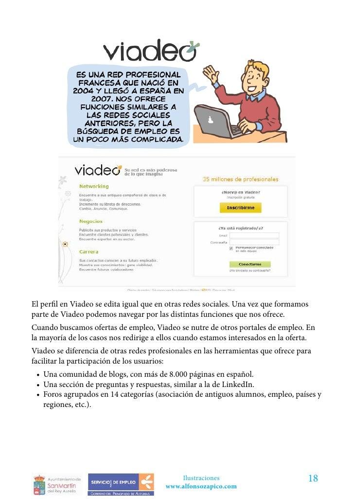 El perfil en Viadeo se edita igual que en otras redes sociales. Una vez que formamosparte de Viadeo podemos navegar por la...