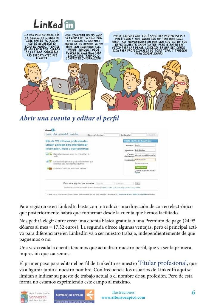 Abrir una cuenta y editar el perfilPara registrarse en LinkedIn basta con introducir una dirección de correo electrónicoqu...