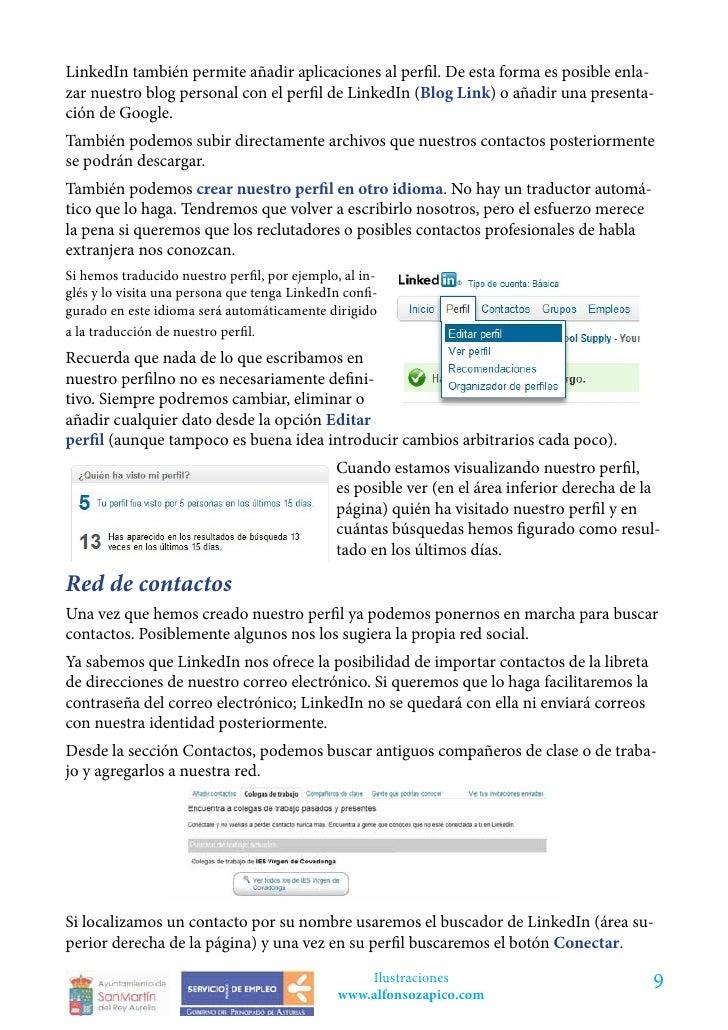 LinkedIn también permite añadir aplicaciones al perfil. De esta forma es posible enla-zar nuestro blog personal con el per...