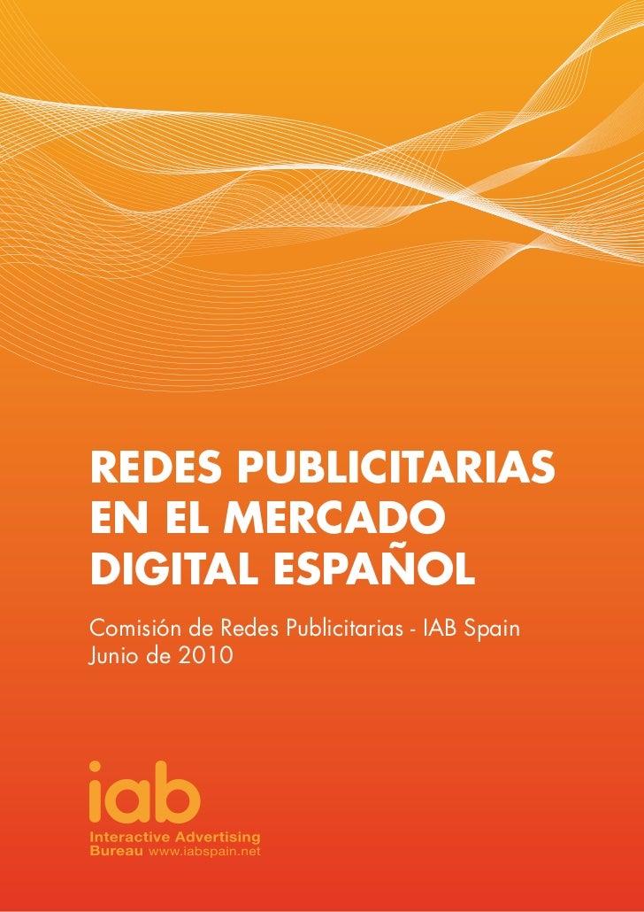 REDES PUBLICITARIAS EN EL MERCADO DIGITAL ESPAÑOL Comisión de Redes Publicitarias - IAB Spain Junio de 2010