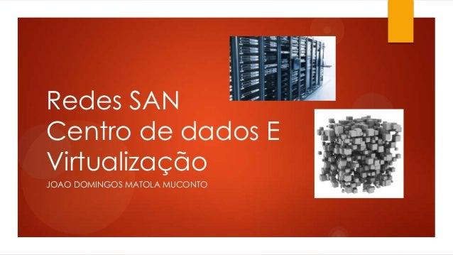 Redes SAN Centro de dados E Virtualização JOAO DOMINGOS MATOLA MUCONTO