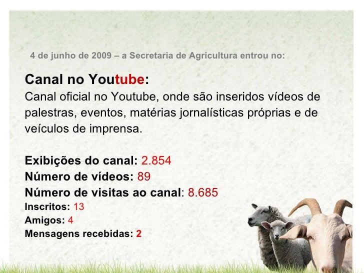 Canal no You tube : Canal oficial no Youtube, onde são inseridos vídeos de palestras, eventos, matérias jornalísticas próp...