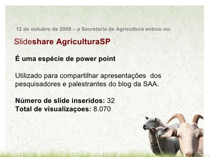 Slide share AgriculturaSP É uma espécie de power point  Utilizado para compartilhar apresentações  dos pesquisadores e pal...