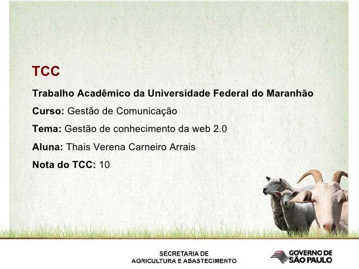 TCC Trabalho Acadêmico da Universidade Federal do Maranhão Curso:  Gestão de Comunicação Tema:  Gestão de conhecimento da ...