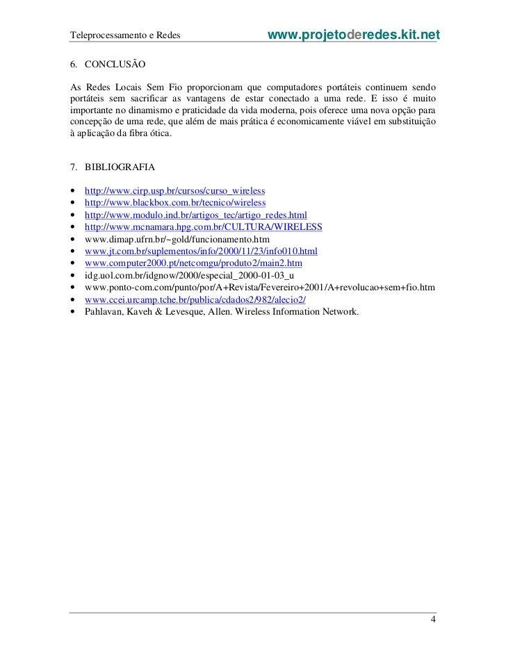 Teleprocessamento e Redes                     www.projetoderedes.kit.net6. CONCLUSÃOAs Redes Locais Sem Fio proporcionam q...