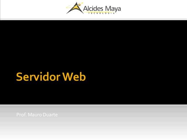Servidor Web Prof. Mauro Duarte