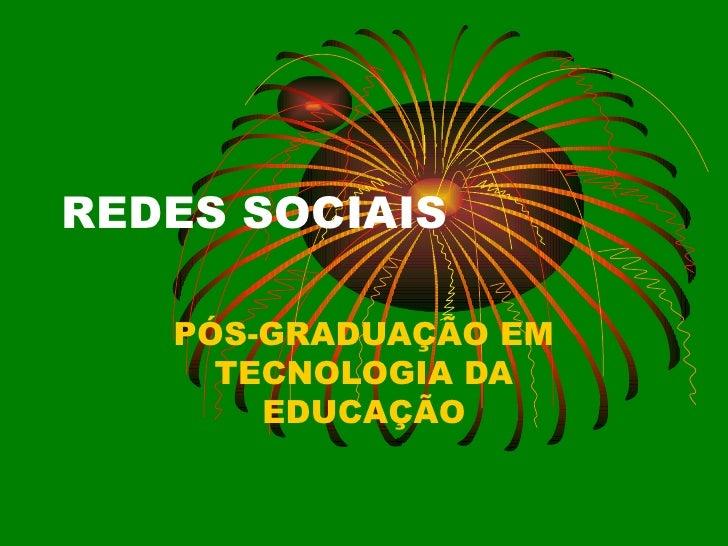 REDES SOCIAIS PÓS-GRADUAÇÃO EM TECNOLOGIA DA EDUCAÇÃO