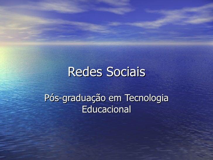 Redes Sociais Pós-graduação em Tecnologia Educacional