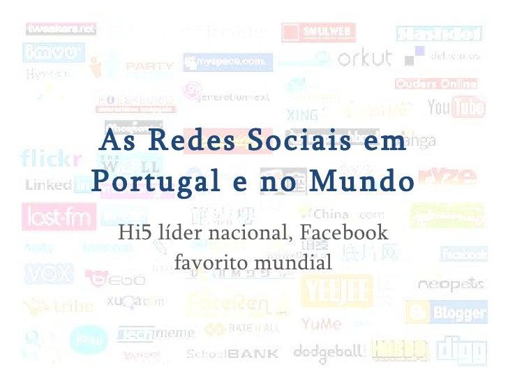As Redes Sociais em Portugal e no Mundo Hi5 líder nacional, Facebook favorito mundial