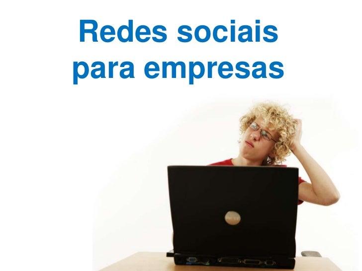 Redes sociais<br />para empresas<br />