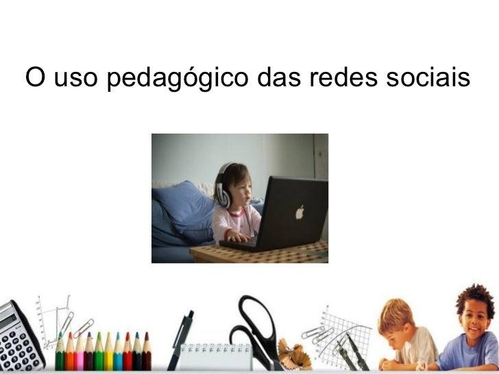 O uso pedagógico das redes sociais