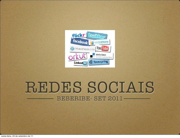 REDES SOCIAIS                                    BEBERIBE- SET 2011sexta-feira, 23 de setembro de 11