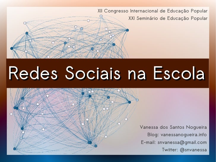XII Congresso Internacional de Educação Popular                       XXI Seminário de Educação PopularRedes Sociais na Es...