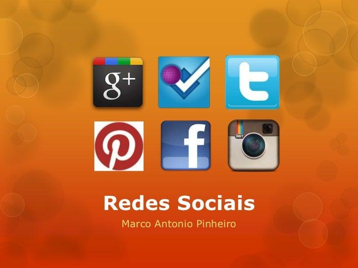 Redes Sociais Marco Antonio Pinheiro