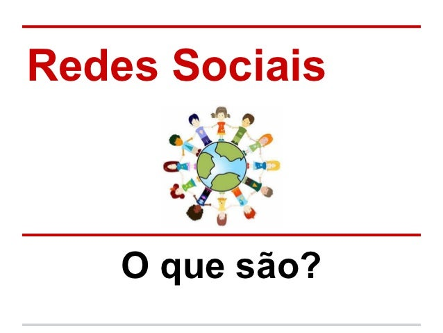 Redes Sociais    O que são?