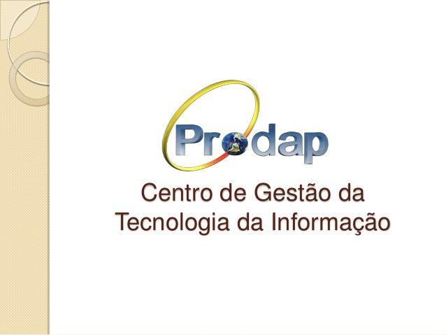 Centro de Gestão daTecnologia da Informação