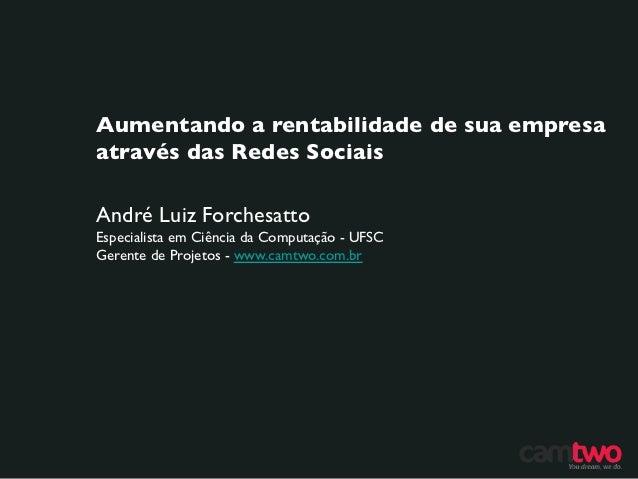 Aumentando a rentabilidade de sua empresaAumentando rentabilidade de suaatravés das Redes Sociais Sociaisempresa através...