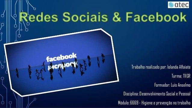 Trabalho realizado por: Iolanda Alfaiate Turma: TIIGR Formador: Luís Anselmo Disciplina: Desenvolvimento Social e Pessoal ...