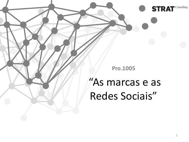 """Pro.1005 """"As marcas e as Redes Sociais"""" 1"""
