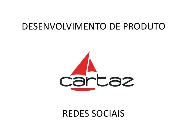 DESENVOLVIMENTO DE PRODUTO REDES SOCIAIS