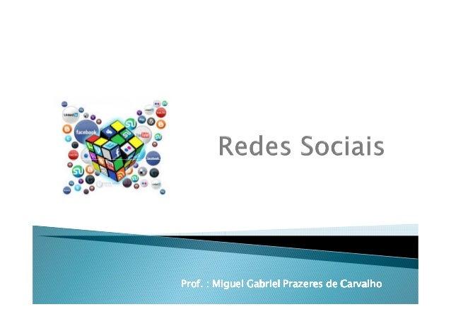 Prof. : Miguel Gabriel Prazeres de CarvalhoProf. : Miguel Gabriel Prazeres de CarvalhoProf. : Miguel Gabriel Prazeres de C...
