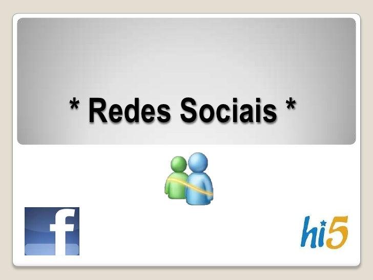 * Redes Sociais *