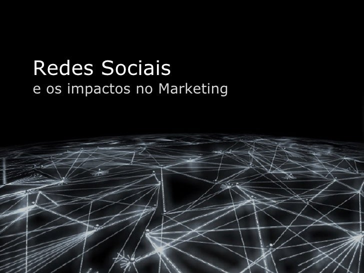 Redes Sociais e os impactos no Marketing